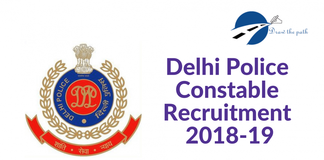 Delhi Police Constable Recruitment 2018-19 65 Posts Application, Exam Date, Admit Card, Syllabus, Results