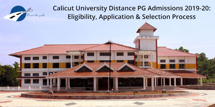 Calicut University Distance PG Admission 2019-20 Eligibility, Application & Selection Process