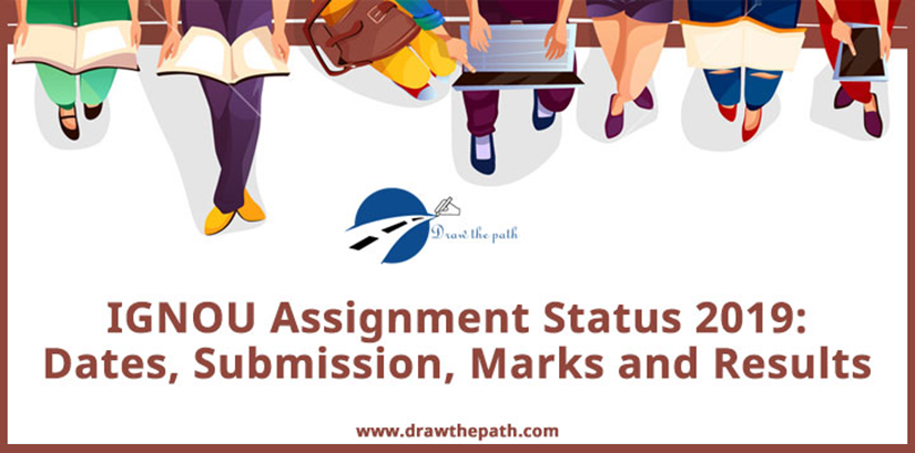 IGNOU Assignment Status 2019: Dates, Submission, Marks and Results