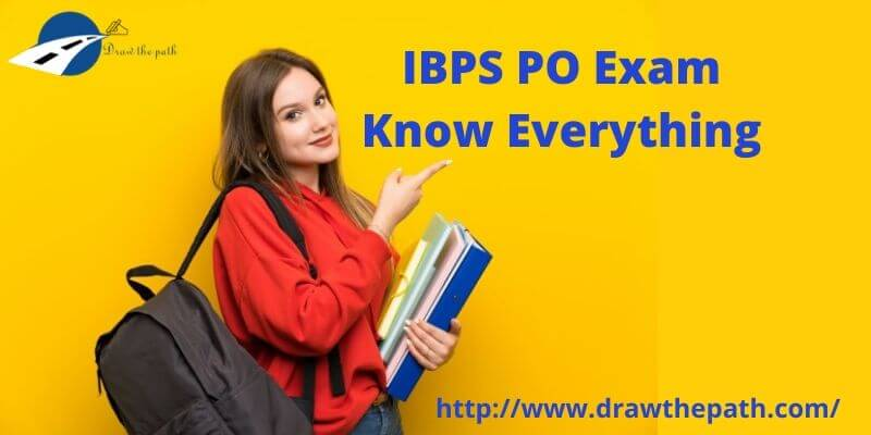 IBPS PO Exam Know Everything
