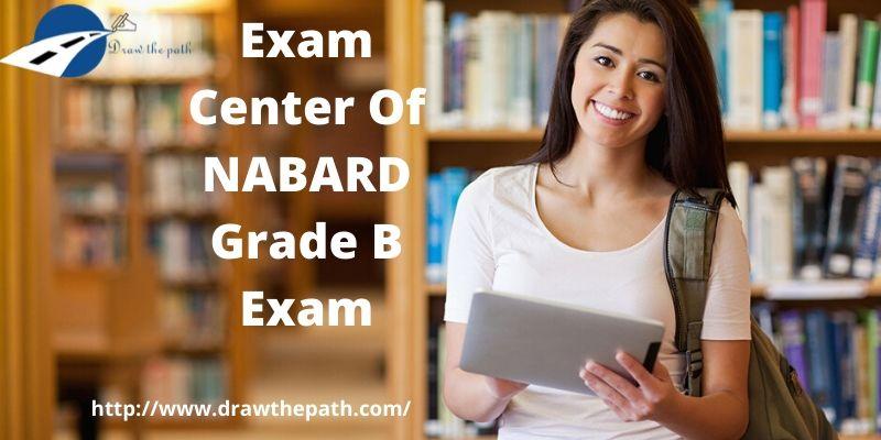 Exam Center Of NABARD Grade B Exam