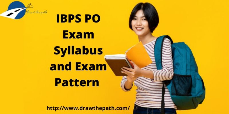 IBPS PO Exam Syllabus and Exam Pattern