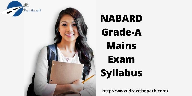 NABARD Grade-A Mains Exam Syllabus
